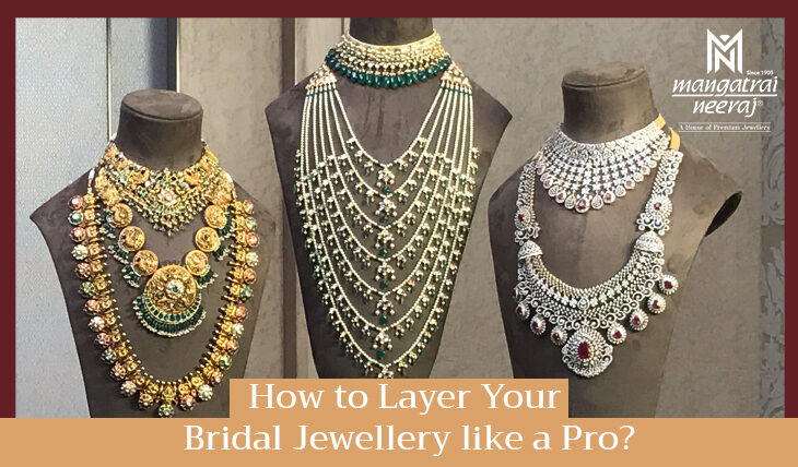 How to Layer Your Bridal Jewellery like a Pro?