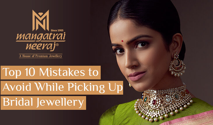 10 Mistakes to Avoid while Picking Up Bridal Jewellery